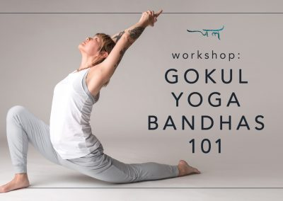 Gokul Yoga Bandhas 101 Workshop | Jal Yoga