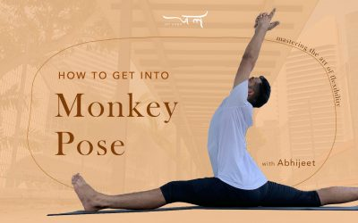 How To Get Into Monkey Pose | Mastering the Art of Flexibility