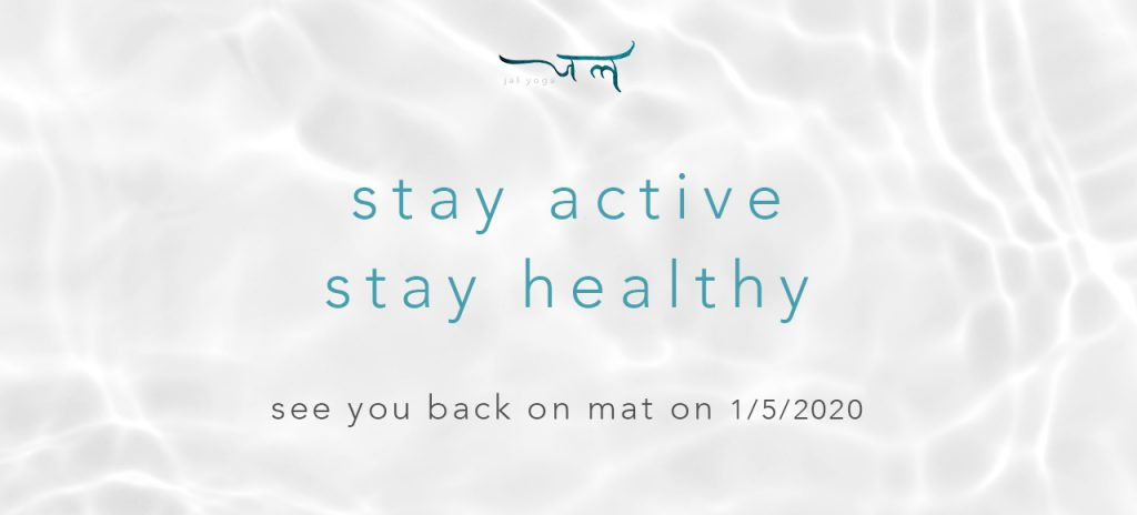 stay active, stay healthy, see you back in studio on 1 May 2020   jal yoga