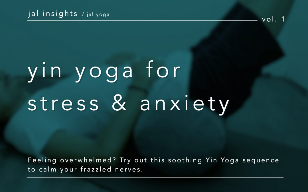 Relieve Your Stress and Anxiety with These 5 Yin Yoga Poses