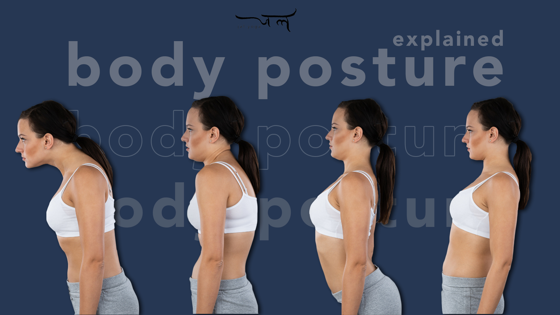 Body Posture Explained Workshop | Jal Yoga